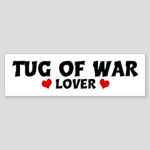 TUG OF WAR Lover Bumper Sticker
