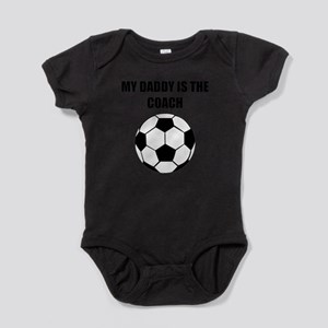 My Daddy Is The Coach Soccer Body Suit