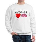 Zombies heart brains Sweatshirt
