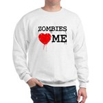 Zombies heart me Sweatshirt