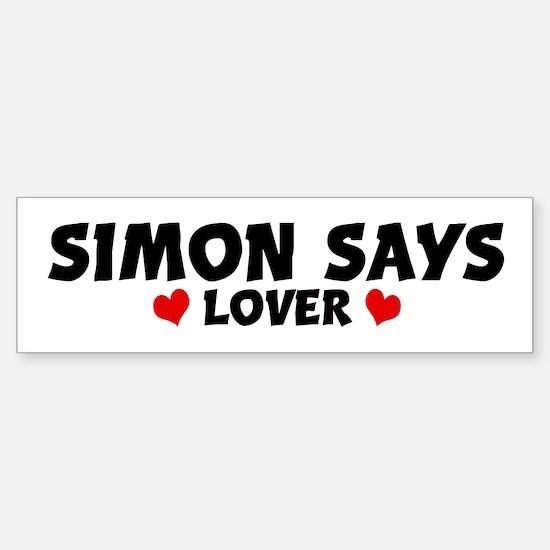 SIMON SAYS Lover Bumper Bumper Bumper Sticker