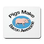 Pigs Make Bacon Awesome Mousepad