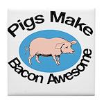 Pigs Make Bacon Awesome Tile Coaster