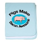 Pigs Make Bacon Awesome baby blanket