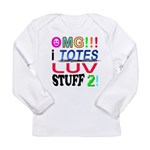OMG!!! I Totes Luv Long Sleeve Infant T-Shirt