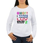 OMG!!! I Totes Luv Women's Long Sleeve T-Shirt