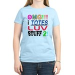 OMG!!! I Totes Luv Women's Light T-Shirt