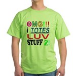 OMG!!! I Totes Luv Green T-Shirt