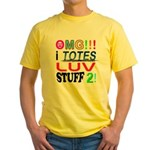 OMG!!! I Totes Luv Yellow T-Shirt