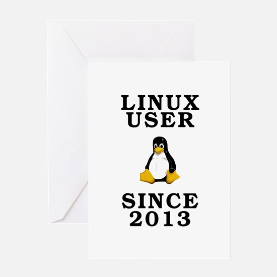 Linux user since 2013 - Greeting Card