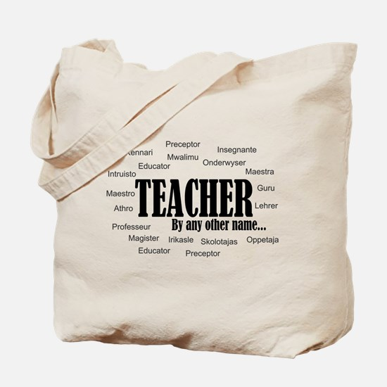 A Teacher By Any Other Name ( Tote Bag