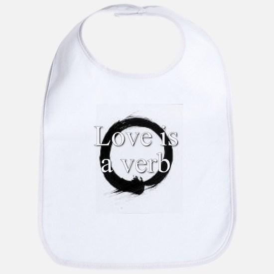 Love is a verb. Bib