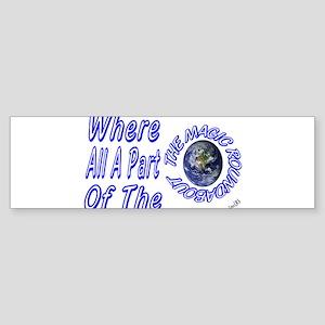 where all part of the magic r Sticker (Bumper)