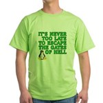 Escape the gates of hell - Green T-Shirt