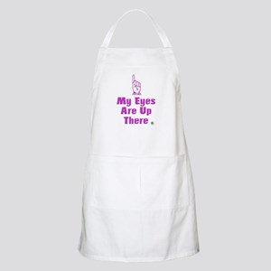 My Eyes are Up There BBQ Apron