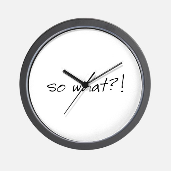 so what?! Wall Clock