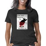 Not Buying It Women's Classic T-Shirt