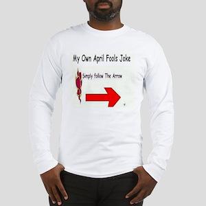 April Fools Joke Long Sleeve T-Shirt