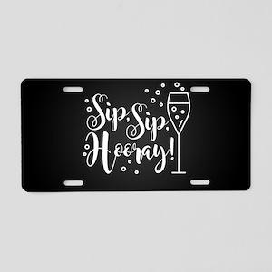 Sip Sip Hooray Aluminum License Plate