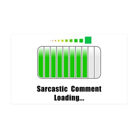 Sarcastic Comment Loading 38.5 x 24.5 Wall Peel