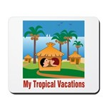 Tropical Vacations Mousepad