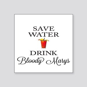 Save Water Drink Bloody Marys Sticker
