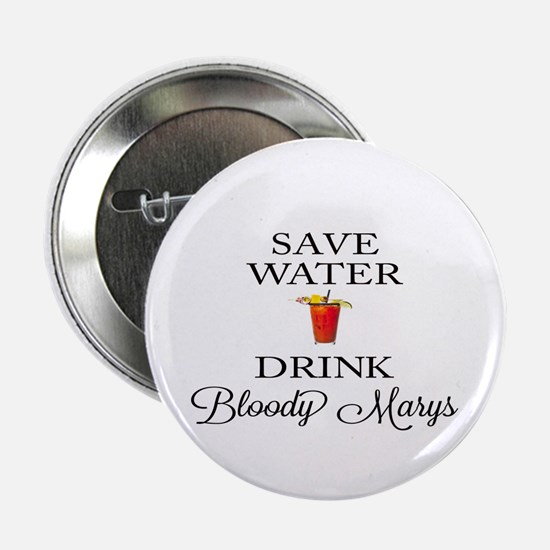 """Save Water Drink Bloody Marys 2.25"""" Button (10 pac"""
