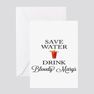 Save Water Drink Bloody Marys Greeting Cards