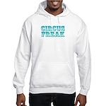 CIRCUS FREAK Hooded Sweatshirt
