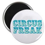 CIRCUS FREAK Magnet