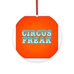 CIRCUS FREAK Ornament (Round)