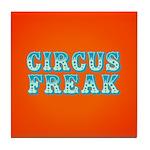 CIRCUS FREAK Tile Coaster