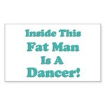 Inside This Fat Man Is A Danc Sticker (Rectangle)