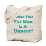 Inside This Fat Man Is A Danc Tote Bag