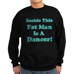 Inside This Fat Man Is A Danc Sweatshirt (dark)