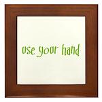 USE YOUR HAND Framed Tile