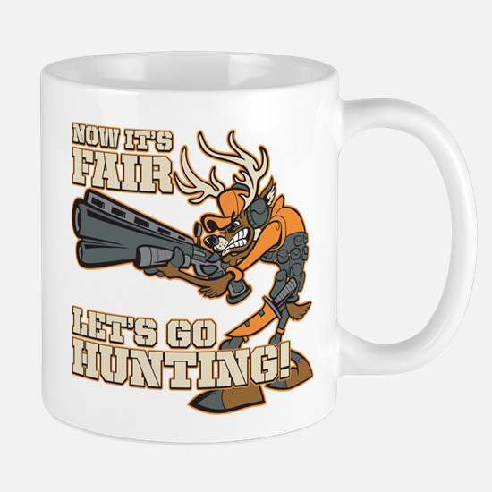 Now It's Fair, Let's Go Hunting! Mug