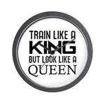 Train like a king but look like a Queen Wall Clock