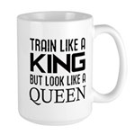 Train like a king but look like a Queen Large Mug