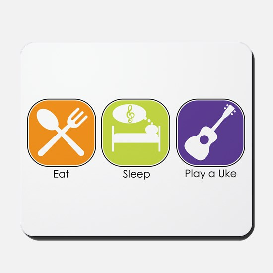 EAT, SLEEP, PLAY UKE Mousepad