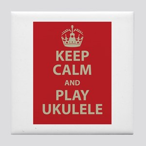 Keep Calm and Play Ukulele Tile Coaster