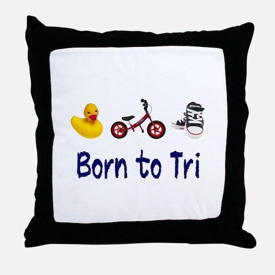 Born to Tri Throw Pillow