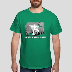 I'm Huge In Massachusetts, Funny, Dark T-Shirt