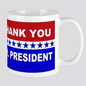 Thank You Mr. President 11 oz Ceramic Mug