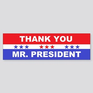 Thank You Mr. President Sticker (Bumper)