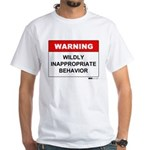 Warning Wildly Inappropriate White T-Shirt