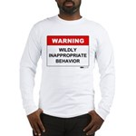 Warning Wildly Inappropriate Long Sleeve T-Shirt