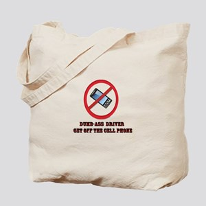 Driver Get Off The Cell Phone Tote Bag