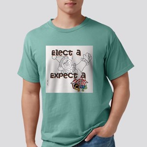 Elect a clown, expect a circus Mens Comfort Colors