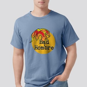Bad Hombre Mens Comfort Colors Shirt